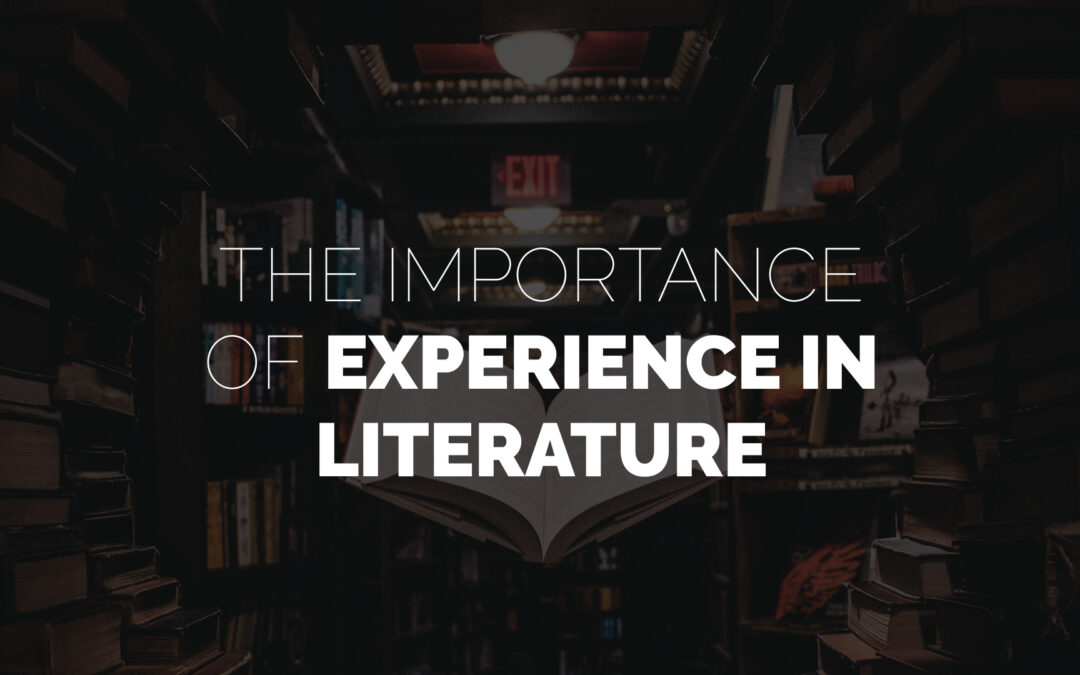 The Importance of Experience in Literature