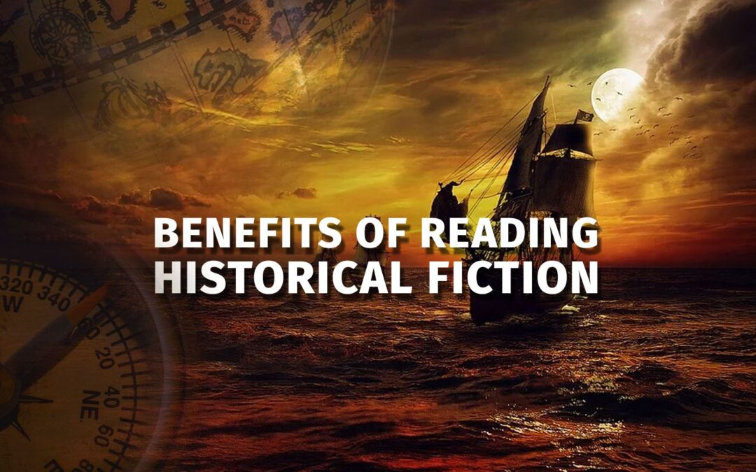 Benefits of Reading Historical Fiction