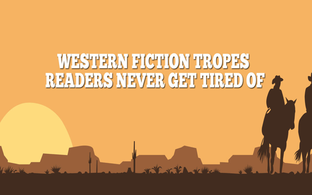 Western Fiction Tropes Readers Never Get Tired Of